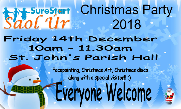 Saol Ur Sure Start's Christmas Party will take place on Friday 14th December 2018 in St Johns Parish Hall Belfast